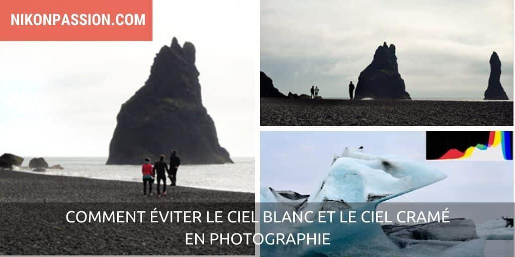 Comment éviter le ciel blanc et le ciel cramé en photographie, conseils pratiques