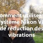 comment utiliser le système Nikon VR