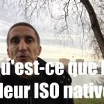 Question Photo S01E18 : qu'est-ce que la valeur ISO native ?