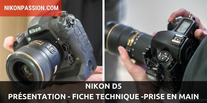 Nikon D5 : présentation, fiche technique, prise en main