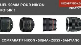 quel-50mm-nikon-choisir-sigma-zeiss-samyang.jpg