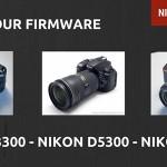 Mise à jour firmware Nikon D3300, D5300, D5500