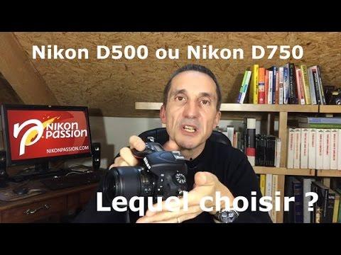 Question Photo S02E04 : comparaison Nikon D500 - Nikon D750, lequel choisir ?