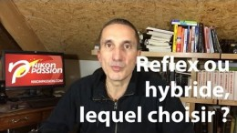 Question Photo S02E03 : hybride ou reflex, quel appareil photo choisir ?