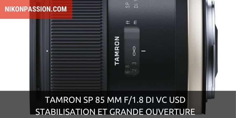 Tamron SP 85 mm F/1.8 Di VC USD : stabilisation et grande ouverture
