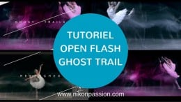 Tutoriel Open Flash ghost trail, comment gérer la synchro flash