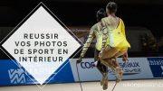 9 conseils pour faire des photos de sport en intérieur