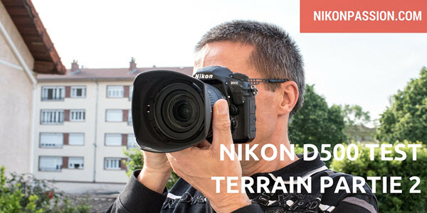 Test Nikon D500 : sensibilité, autofocus, exposition