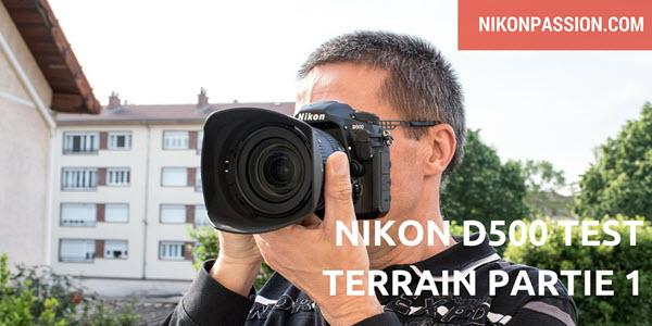 Test Nikon D500 : ergonomie, construction, connectivité, autonomie