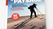 Le guide pratique Photo de paysage