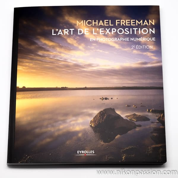 L'art de l'exposition en photo numérique - Michael Freeman
