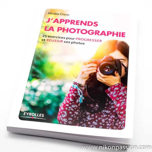 J'apprends la photographie, 25 exercices pour progresser par Nicolas Croce