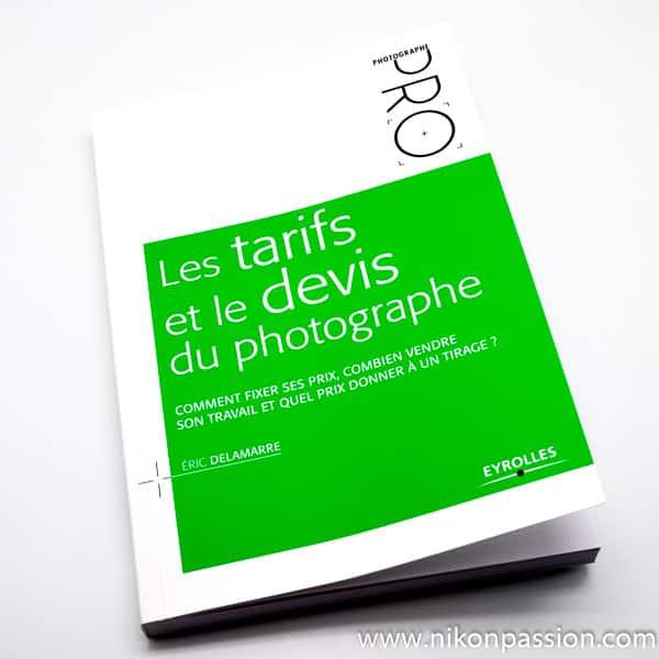 Les tarifs et le devis du photographe, combien vendre une photo par Eric Delamarre