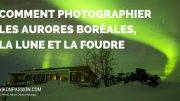 Comment photographier les aurores boréales