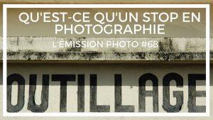 Qu'est-ce qu'un Stop en photographie