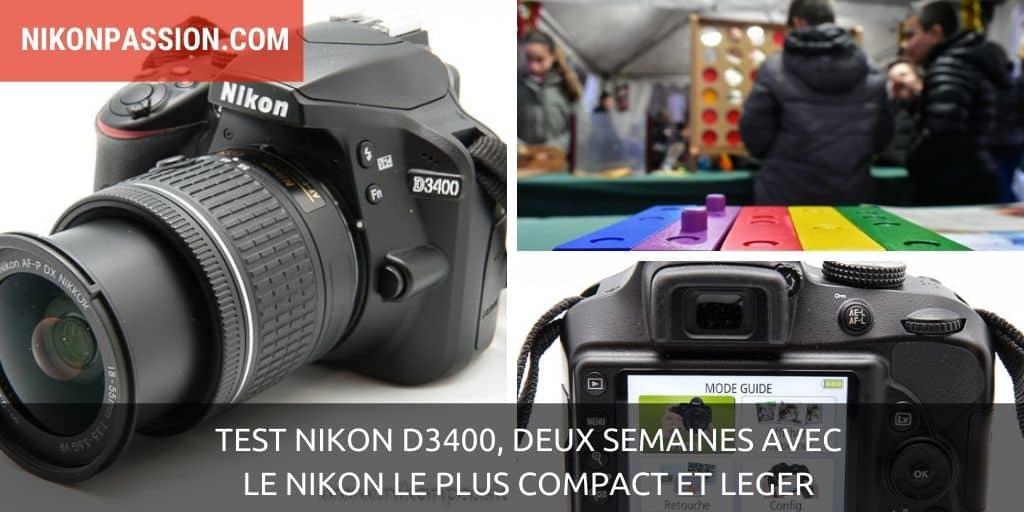 Test Nikon D3400, deux semaines avec le reflex Nikon le plus compact et léger