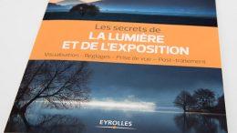 Lumière et exposition : visualisation, réglages, prise de vue, post-traitement