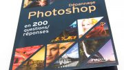 200 questions réponses Photoshop : dépannage Photoshop, le guide