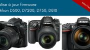 Mise à jour firmware Nikon D500, D7200, D750, D810 : Wifi et SnapBridge au programme
