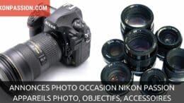 Annonces photo occasion Nikon Passion : appareils photo, objectifs, accessoires