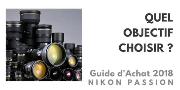 guide d'achat objectif photo 2018 : quel objectif choisir