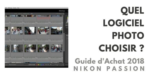 Quel logiciel photo choisir - Guide d'achat photo 2018