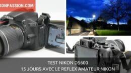 Test Nikon D5600 : 15 jours avec le reflex amateur Nikon