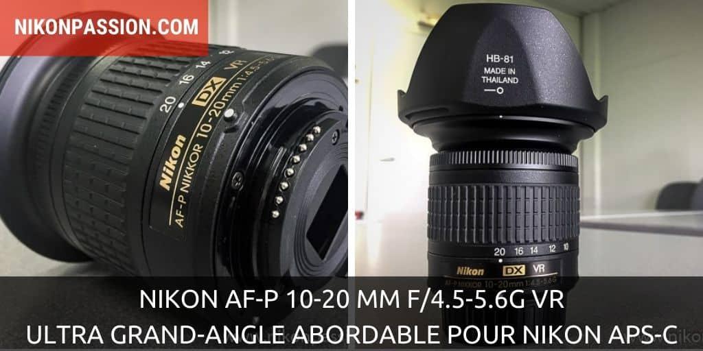 Nikon AF-P 10-20 mm f/4.5-5.6G VR : l'ultra grand-angle abordable pour reflex Nikon APS-C DX