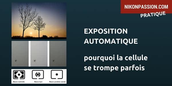 Exposition automatique : pourquoi la cellule de votre appareil photo se trompe parfois ?