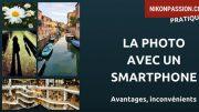 La photo avec un smartphone : avantages, inconvénients et perspectives