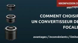 Comment choisir un convertisseur de focale, avantages, inconvénients, limites