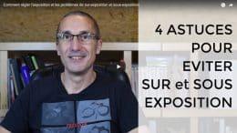Comment régler l'exposition et les problèmes de sur-exposition et sous-exposition