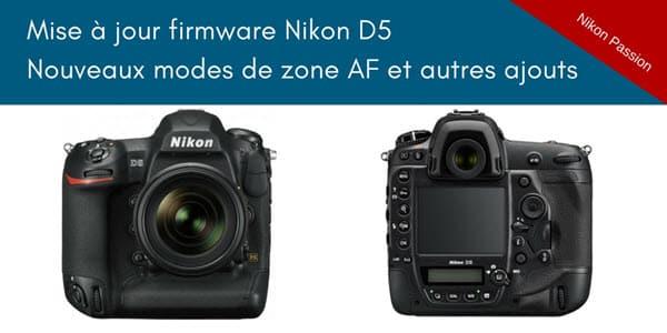 Mise à jour firmware du Nikon D5 : un nouveau virage pour Nikon ?