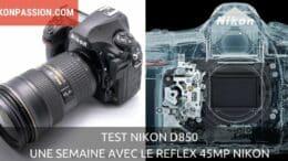 Test Nikon D850 : une semaine sur le terrain avec le reflex 45Mp Nikon