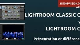 Lightroom Classic CC et Lightroom CC, plus rapides, plus Cloud et #RIP Lightroom 7