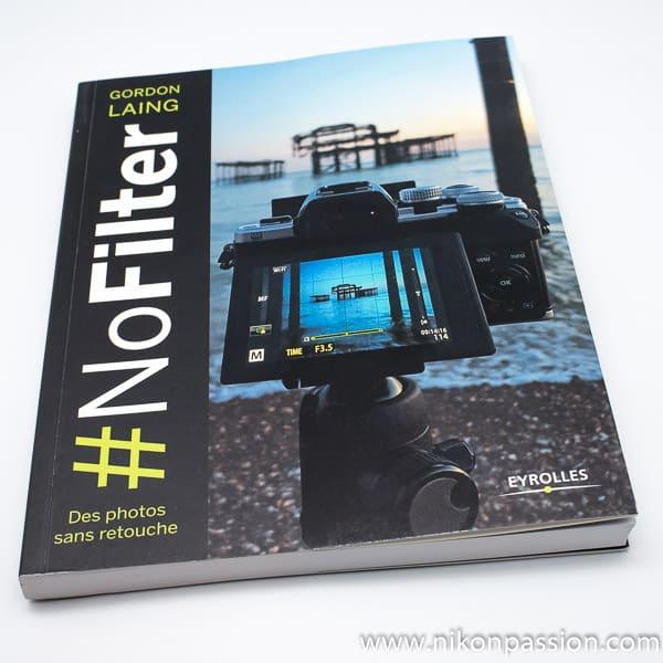 #NoFilter - des photos sans retouche, le guide pratique