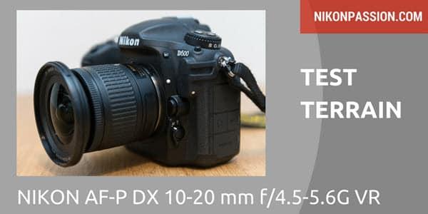 Test Nikon AF-P DX 10-20 mm f/4.5-5.6G VR pour reflex Nikon APS-C