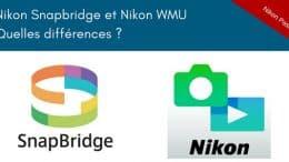 Quelle différence entre Nikon Snapbridge et WMU ?
