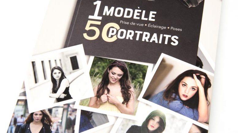 1 modèle, 50 portraits : prise de vue, éclairage, poses - le guide pratique