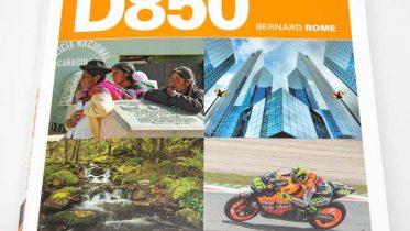 Comment utiliser le Nikon D850, le guide par Bernard Rome