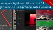 Mises à jour Lightroom Classic CC 7.4, Lightroom CC 1.4 , Lightroom Mobile CC iOS 3.3, Android 3.5 et ChromeOS