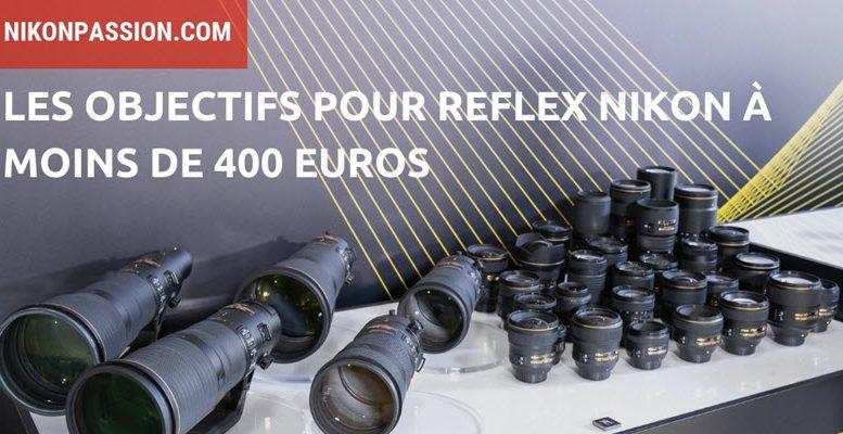 Objectif Nikon pas cher : 400 euros et moins pour faire de bonnes photos