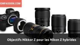 Objectifs Nikon S pour hybrides Nikon Z