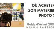 Guide d'achat matériel photo 2019 : où acheter appareil photo et objectifs ? 6/6