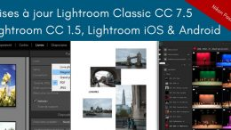Mise à jour Lightroom Classic CC 7.5, Lightroom CC 1.5, Lightroom CC Mobile iOS 3.4 et Android 3.6 et Lightroom Web