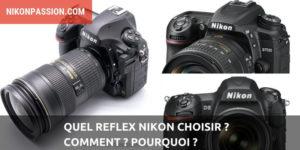 Quel reflex Nikon choisir, comment et pourquoi ?