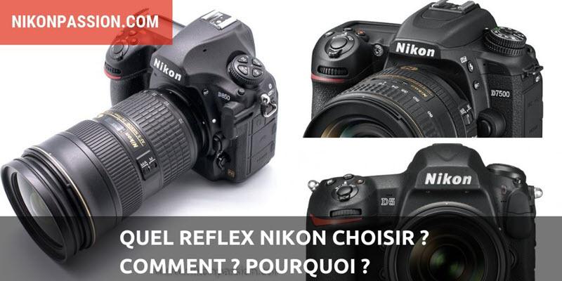 Quel reflex Nikon choisir en 2019, comment et pourquoi ?