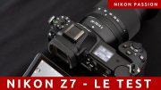 Test Nikon Z7 : une semaine sur le terrain avec l'hybride 45Mp Nikon