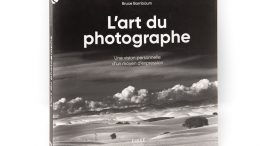 L'art du photographe, une vision personnelle d'un moyen d'expression par Bruce Barnbaum