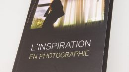L'inspiration en photographie, chronique du livre de Gildas Lepetit-Castel